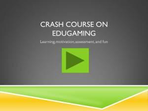 Crash Course in eduGaming