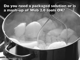 Bowl of mashed potatoes with heading reading Do you need a packaged solution or is a mash-up of Web 2.0 tools OK?