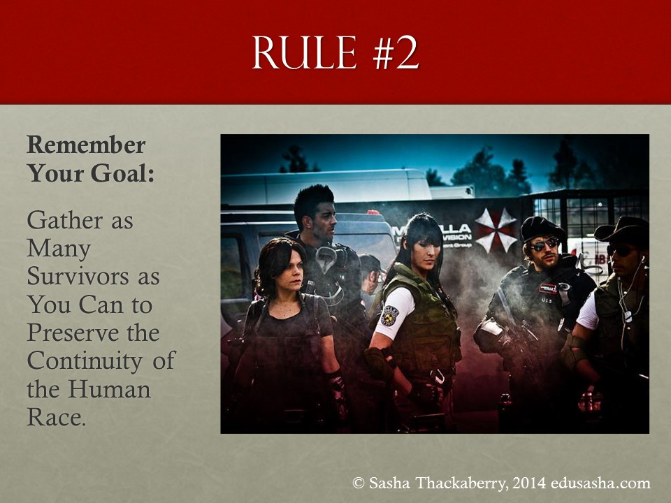 Rule #2: Remember Your Goal- Gather as Many Survivors as You Can to Preserve the Continuity of the Human Race