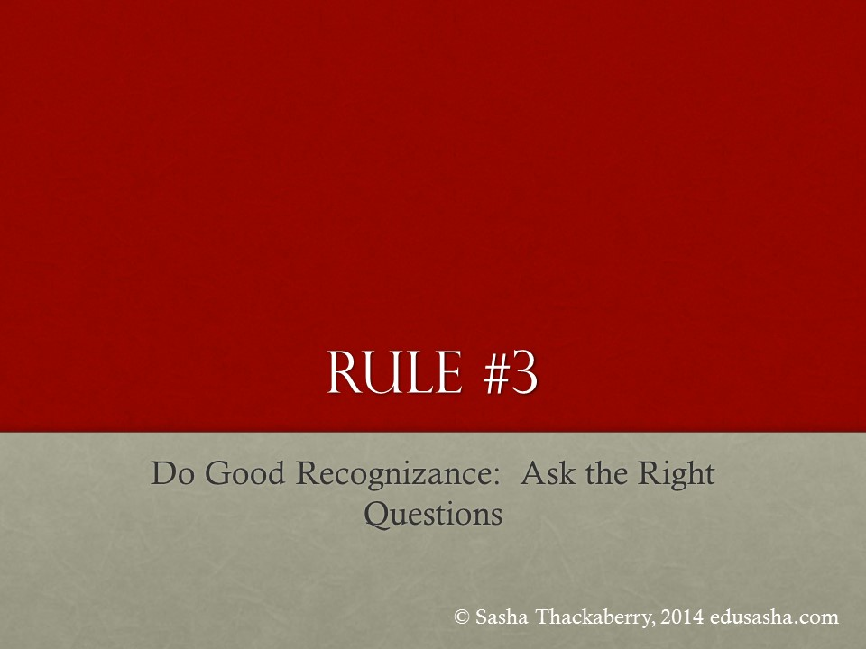 Rule #3: Do Good Recognizance - Ask the Right Questions